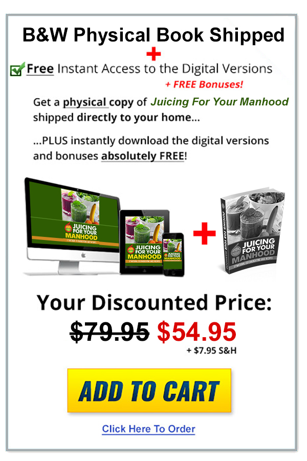 Click here to buy Juicing For Your Manhood: 17 Natural Erection Enhancing Juice Recipes