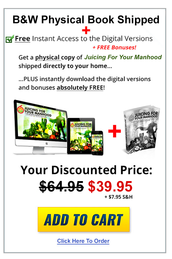 Click here to buy Juicing For Your Manhood: 17 delicious juicing recipes to increase your testosterone levels